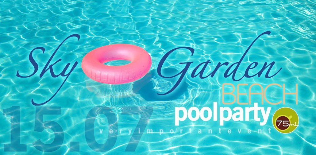 Pool party 15 07 2016 sky garden beach for Garden pool party 2015